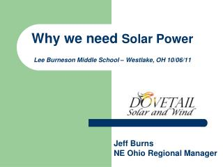 Why we need  Solar Power  Lee Burneson Middle School – Westlake, OH 10/06/11