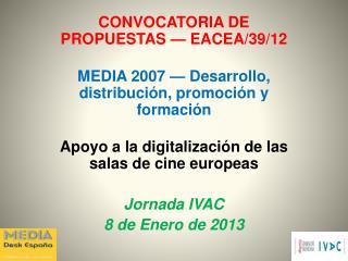 CONVOCATORIA DE PROPUESTAS � EACEA/39/12