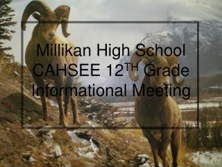 Millikan High School CAHSEE 12TH Grade Informational Meeting