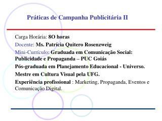 Carga Horária:  8O horas Docente :  Ms. Patrícia Quitero Rosenzweig