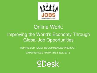 Online  Work:  Improving the World's Economy Through Global Job Opportunities