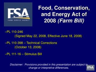 Food, Conservation, and Energy Act of 2008  (Farm Bill)