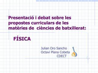 Julian Oro Sancho     Octavi Plana Cobeta CDECT