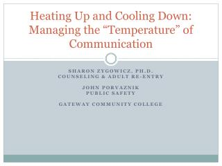 Heating Up and Cooling Down: Managing the �Temperature� of Communication