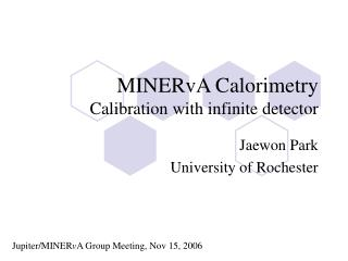 MINERvA Calorimetry Calibration with infinite detector