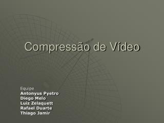 Compressão de Vídeo