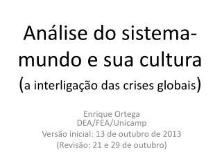Análise  do  sistema-mundo e su a  cultura  ( a interligação das  crises globais )