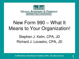 New Form 990 � What It Means to Your Organization!