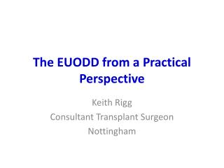 The EUODD from a Practical Perspective
