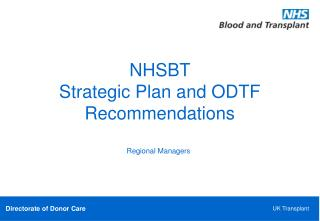 NHSBT  Strategic Plan and ODTF Recommendations