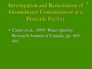Investigation and Remediation of Groundwater Contamination at a Pesticide Facility