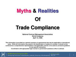 Myths  &  Realities Of  Trade Compliance National Contract Management Association World Congress