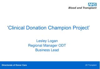 'Clinical Donation Champion Project'