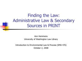 Finding the Law: Administrative Law  Secondary Sources in PRINT