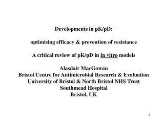 Developments in pK/pD: optimising efficacy & prevention of resistance