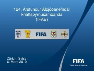 124. �rsfundur Al�j��anefndar knattspyrnusambanda  (IFAB)
