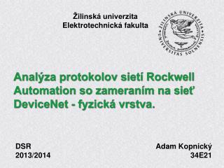 Analýza protokolov sietí  Rockwell Automation  so zameraním na sieť  DeviceNet  - fyzická vrstva.