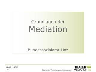 Grundlagen der  Mediation Bundessozialamt Linz