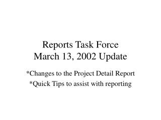 Reports Task Force March 13, 2002 Update