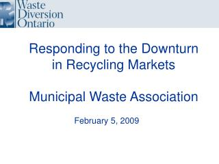 Responding to the Downturn in Recycling Markets Municipal Waste Association