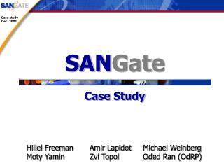 SAN Gate Case Study