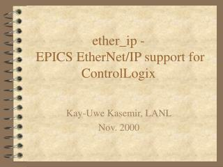 ether_ip -  EPICS EtherNet/IP support for ControlLogix