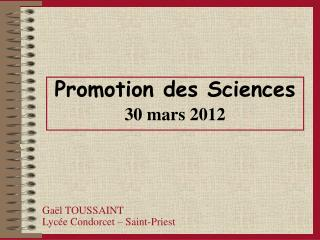 Promotion des Sciences 30 mars 2012