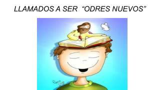 """LLAMADOS A SER  """"ODRES NUEVOS"""""""