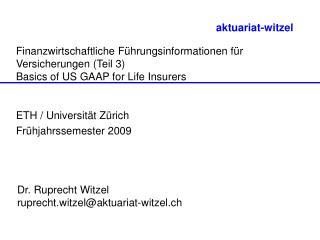 Finanzwirtschaftliche F hrungsinformationen f r Versicherungen Teil 3  Basics of US GAAP for Life Insurers