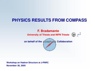 PHYSICS RESULTS FROM COMPASS