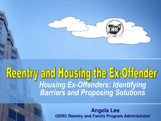 Housing Ex-Offenders: Identifying Barriers and Proposing Solutions