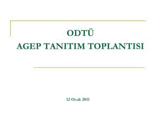 ODTÜ AGEP TANITIM TOPLANTISI