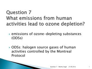 Question  7 What  emissions from human activities lead to ozone depletion?