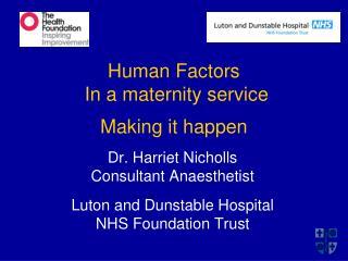 Human Factors  In a maternity service Making it happen