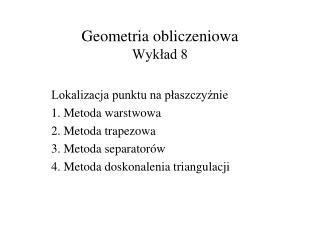 Geometria obliczeniowa Wykład 8