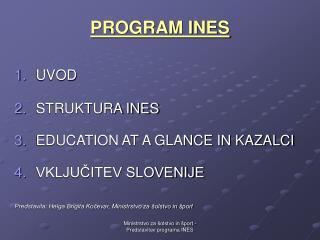 PROGRAM INES