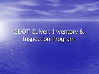 ODOT Culvert Inventory & Inspection Program