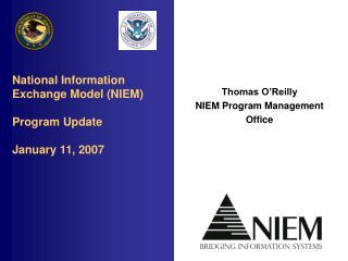 National Information Exchange Model (NIEM) Program Update January 11, 2007