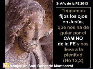 Tengamos  fijos los ojos en Jesús ,  que nos ha de guiar por el  CAMÍNO