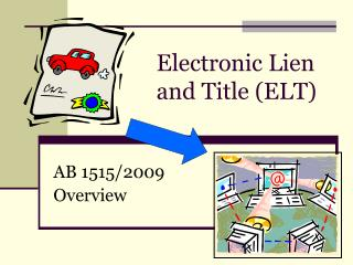 Electronic Lien and Title (ELT)
