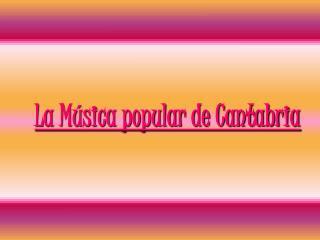 La Música popular de Cantabria