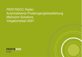 PENTADOC Radar.  Automatisierte Posteingangsbearbeitung Mailroom-Solutions  Vergleichstest 2007