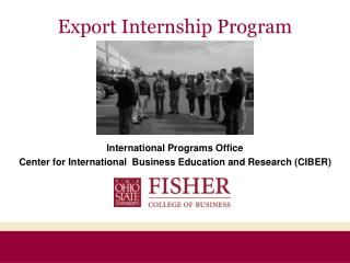 International Programs Office Center for International  Business Education and Research (CIBER)