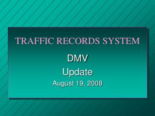 TRAFFIC RECORDS SYSTEM