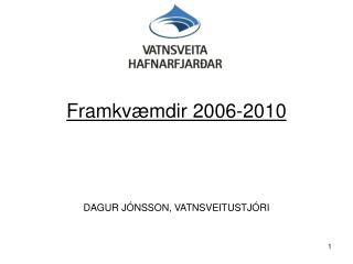 Framkvæmdir 2006-2010