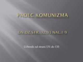 PADEC  KOMUNIZMA DN DZ str. 92-93  nal.1 -9