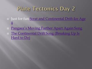 Plate Tectonics Day 2