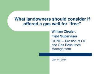 What landowners should consider if offered a gas well for �free�