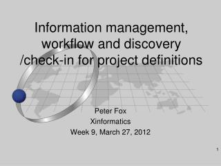 Information management, workflow and discovery /check-in for project definitions