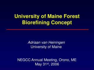 University of Maine Forest Biorefining Concept